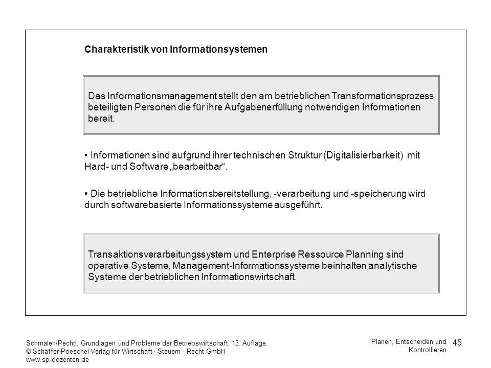 45 Schmalen/Pechtl, Grundlagen und Probleme der Betriebswirtschaft, 13. Auflage. © Schäffer-Poeschel Verlag für Wirtschaft Steuern Recht GmbH www.sp-d