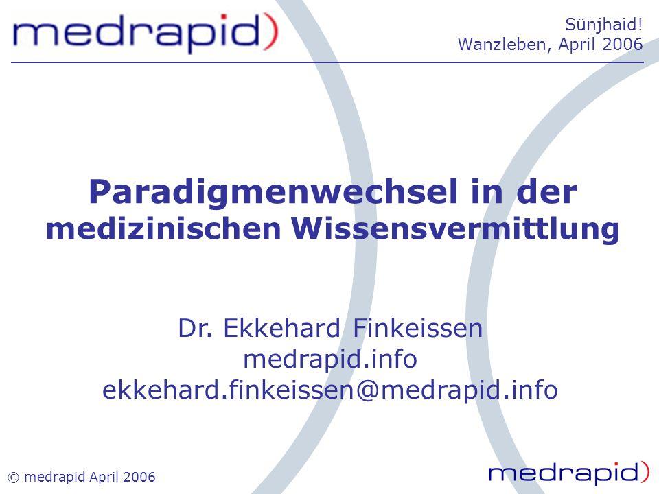 © medrapid April 2006 Erfahrung Fachgebiet Ort Arzt1 Arzt2Arzt3Arzt4 Theorien der Bekanntschaft.