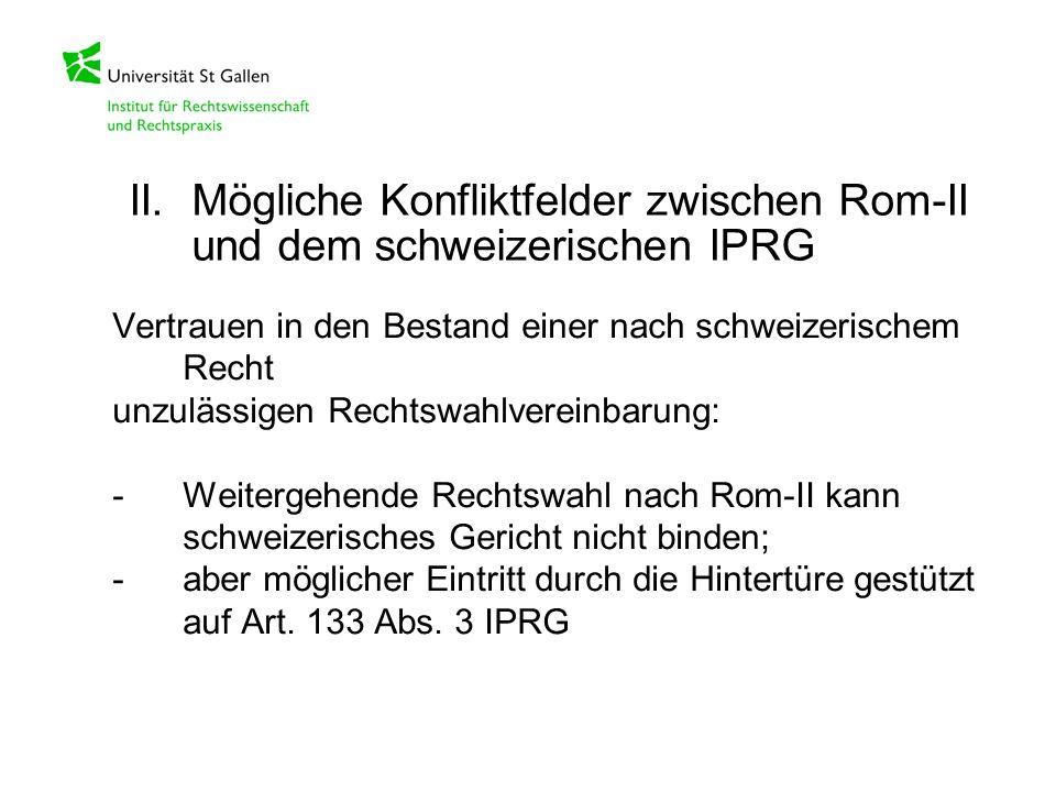 Vertrauen in den Bestand einer nach schweizerischem Recht unzulässigen Rechtswahlvereinbarung: -Weitergehende Rechtswahl nach Rom-II kann schweizerisc