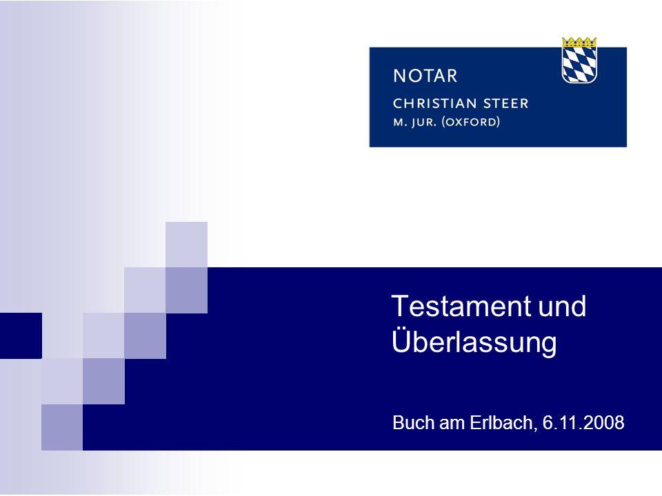 Buch am Erlbach, 6.11.2008 Testament und Überlassung