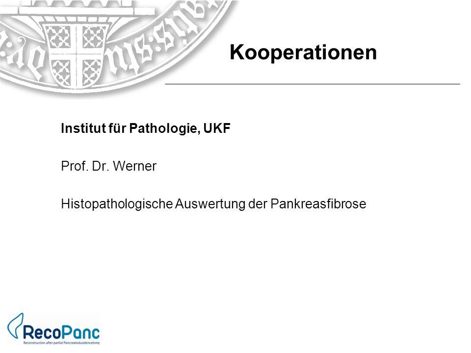 Institut für Pathologie, UKF Prof. Dr. Werner Histopathologische Auswertung der Pankreasfibrose Kooperationen