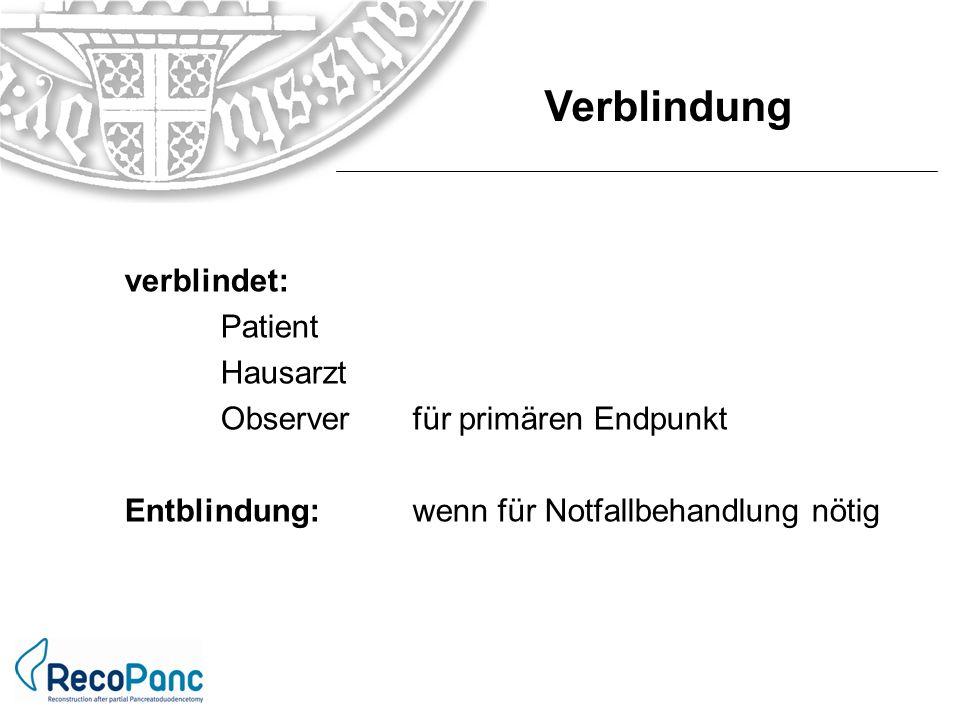 verblindet: Patient Hausarzt Observer für primären Endpunkt Entblindung:wenn für Notfallbehandlung nötig Verblindung