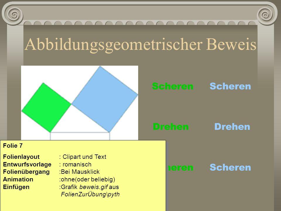 Abbildungsgeometrischer Beweis Scheren Drehen Scheren Folie 7 Folienlayout: Clipart und Text Entwurfsvorlage : romanisch Folienübergang:Bei Mausklick
