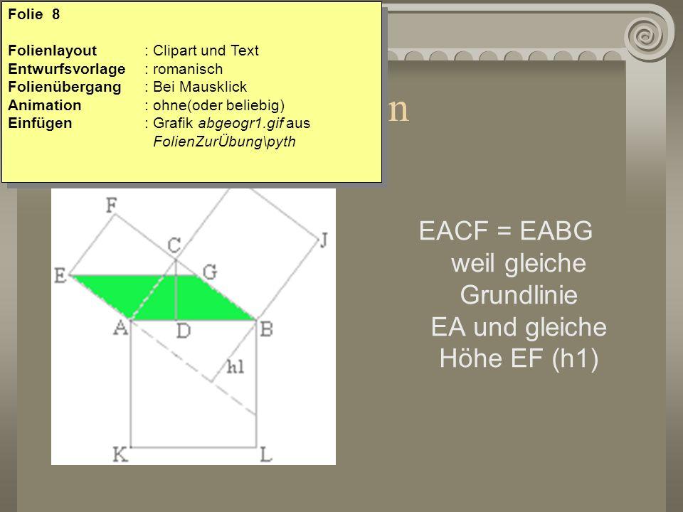 Scheren EACF = EABG weil gleiche Grundlinie EA und gleiche Höhe EF (h1) Folie 8 Folienlayout: Clipart und Text Entwurfsvorlage : romanisch Folienüberg