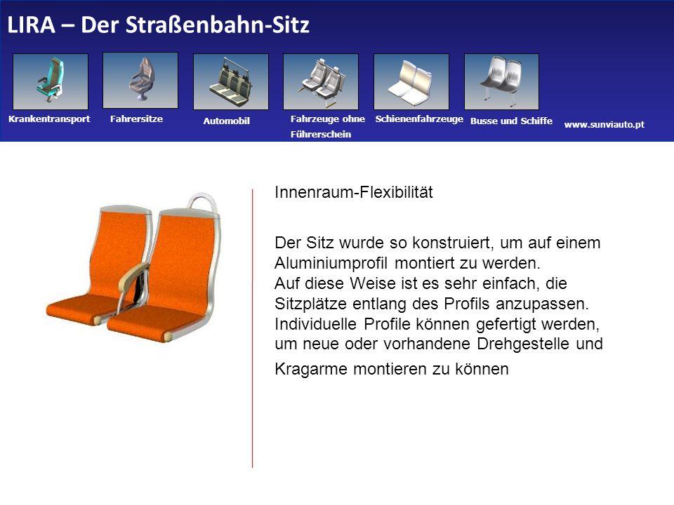 www.sunviauto.pt KrankentransportFahrersitze Automobil Fahrzeuge ohne Führerschein Schienenfahrzeuge Busse und Schiffe Innenraum-Flexibilität Der Sitz wurde so konstruiert, um auf einem Aluminiumprofil montiert zu werden.
