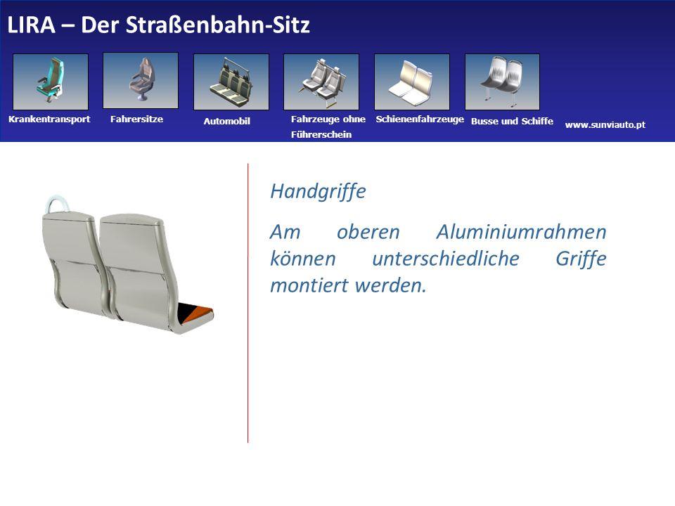 www.sunviauto.pt KrankentransportFahrersitze Automobil Fahrzeuge ohne Führerschein Schienenfahrzeuge Busse und Schiffe Handgriffe Am oberen Aluminiumrahmen können unterschiedliche Griffe montiert werden.