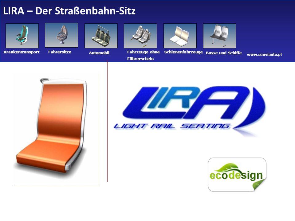 www.sunviauto.pt KrankentransportFahrersitze Automobil Fahrzeuge ohne Führerschein Schienenfahrzeuge Busse und Schiffe LIRA – Der Straßenbahn-Sitz 2 14-04-2011