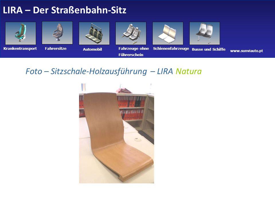 www.sunviauto.pt KrankentransportFahrersitze Automobil Fahrzeuge ohne Führerschein Schienenfahrzeuge Busse und Schiffe Foto – Sitzschale-Holzausführung – LIRA Natura LIRA – Der Straßenbahn-Sitz 26 14-04-2011