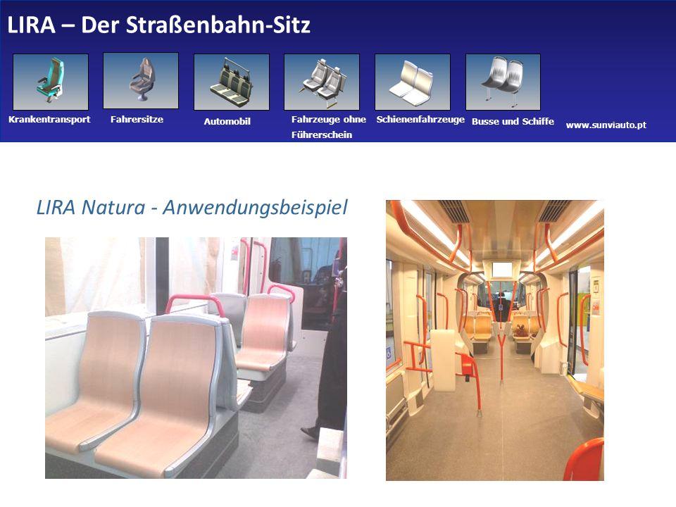 www.sunviauto.pt KrankentransportFahrersitze Automobil Fahrzeuge ohne Führerschein Schienenfahrzeuge Busse und Schiffe LIRA Natura - Anwendungsbeispiel LIRA – Der Straßenbahn-Sitz 28 14-04-2011