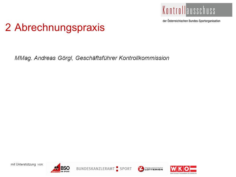 mit Unterstützung von: 2Abrechnungspraxis MMag. Andreas Görgl, Geschäftsführer Kontrollkommission