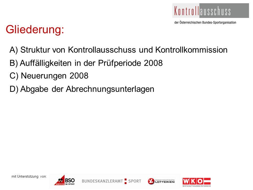 mit Unterstützung von: Gliederung: A) Struktur von Kontrollausschuss und Kontrollkommission B) Auffälligkeiten in der Prüfperiode 2008 C) Neuerungen 2