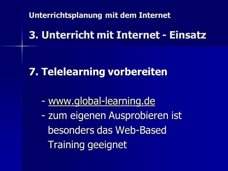 Unterrichtsplanung mit dem Internet 3. Unterricht mit Internet - Einsatz 7. Telelearning vorbereiten - www.global-learning.de - www.global-learning.de