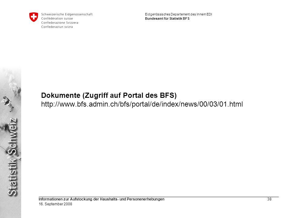 Eidgenössisches Departement des Innern EDI Bundesamt für Statistik BFS Informationen zur Aufstockung der Haushalts- und Personenerhebungen38 16. Septe