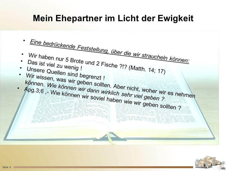 Mein Ehepartner im Licht der Ewigkeit Seite 6 Eine bedrückende Feststellung, über die wir straucheln können: Wir haben nur 5 Brote und 2 Fische ?!? (M