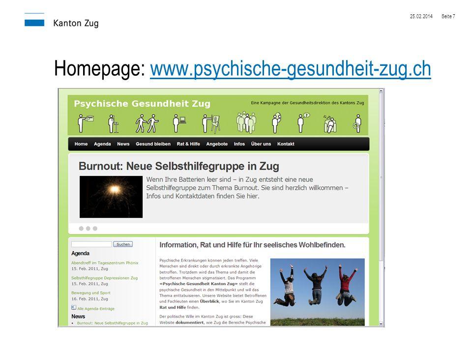 25.02.2014Seite 7 Homepage: www.psychische-gesundheit-zug.chwww.psychische-gesundheit-zug.ch