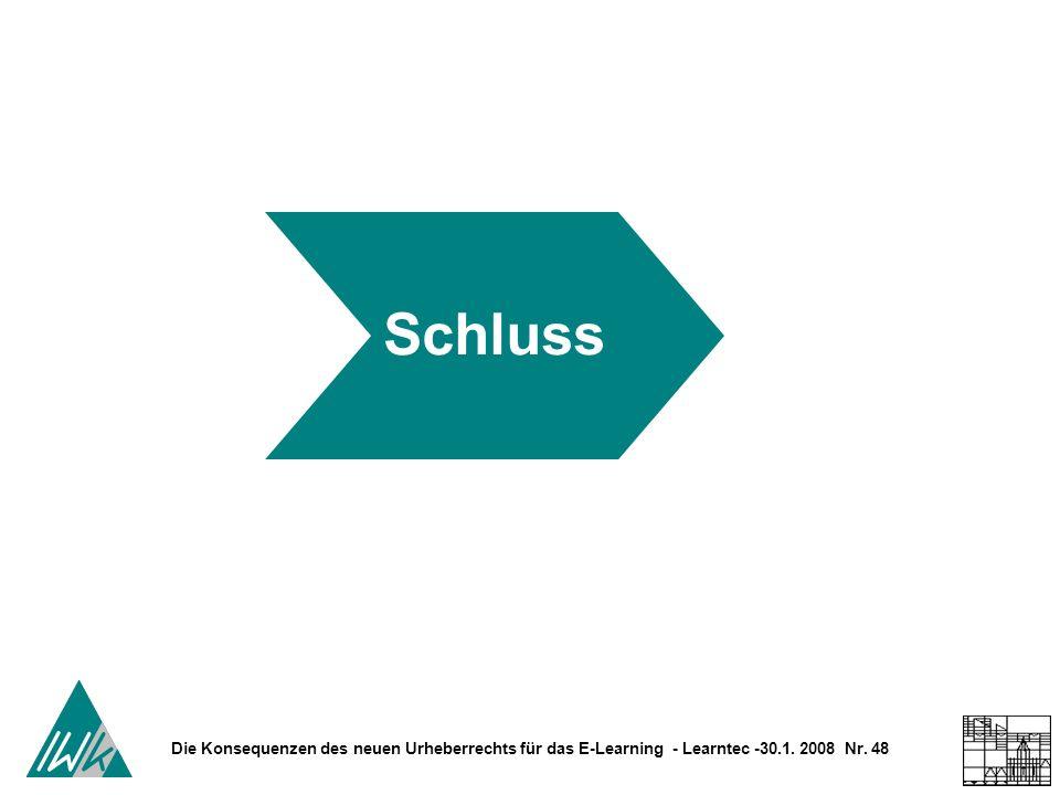 Die Konsequenzen des neuen Urheberrechts für das E-Learning - Learntec -30.1. 2008 Nr. 48 Schluss