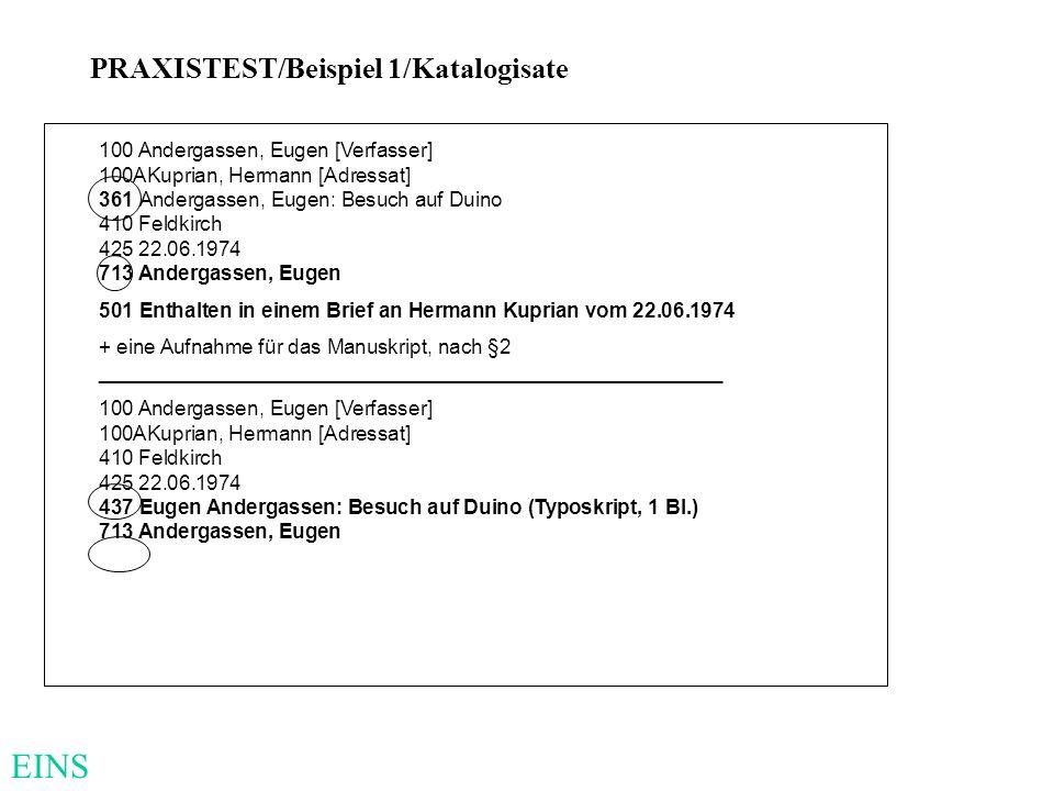 PRAXISTEST/Beispiel 1/Katalogisate 100 Andergassen, Eugen [Verfasser] 100AKuprian, Hermann [Adressat] 361 Andergassen, Eugen: Besuch auf Duino 410 Fel