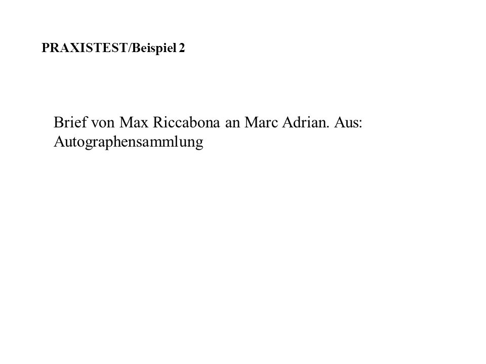 Brief von Max Riccabona an Marc Adrian. Aus: Autographensammlung PRAXISTEST/Beispiel 2