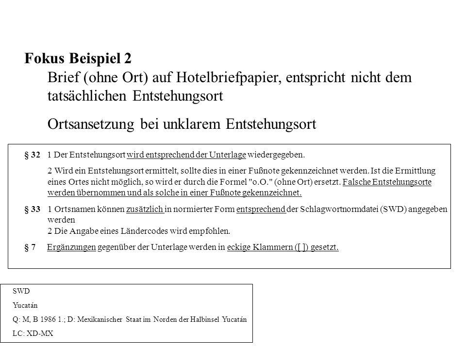 Fokus Beispiel 2 Brief (ohne Ort) auf Hotelbriefpapier, entspricht nicht dem tatsächlichen Entstehungsort Ortsansetzung bei unklarem Entstehungsort §