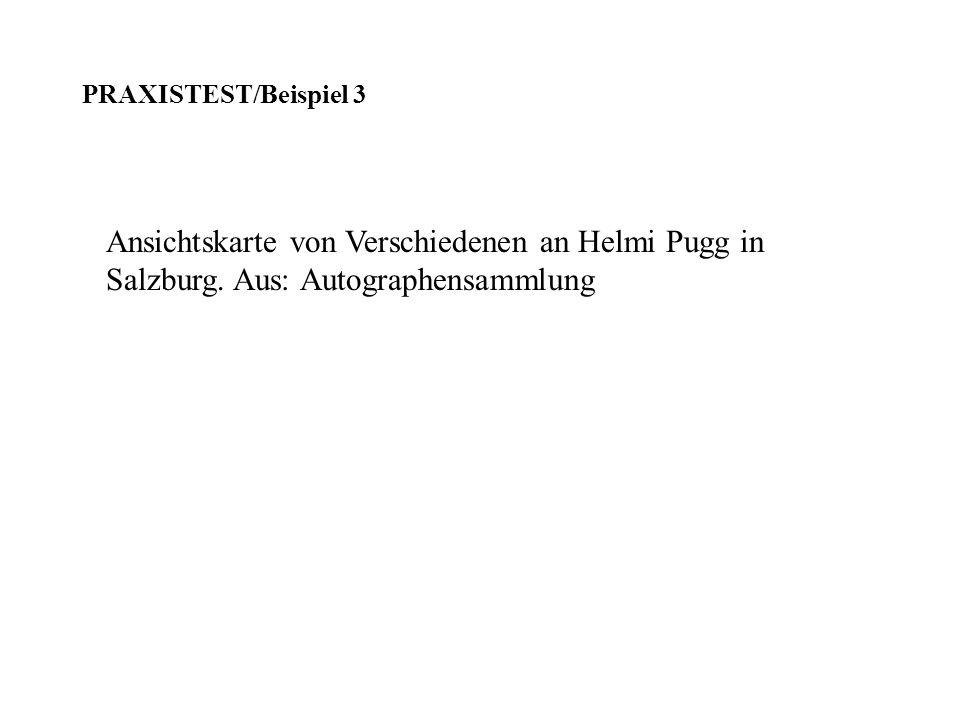 Ansichtskarte von Verschiedenen an Helmi Pugg in Salzburg. Aus: Autographensammlung PRAXISTEST/Beispiel 3