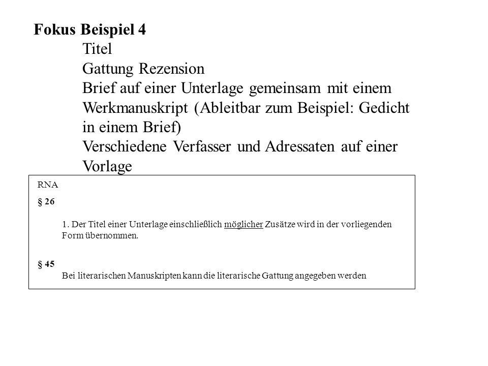 Fokus Beispiel 4 Titel Gattung Rezension Brief auf einer Unterlage gemeinsam mit einem Werkmanuskript (Ableitbar zum Beispiel: Gedicht in einem Brief)