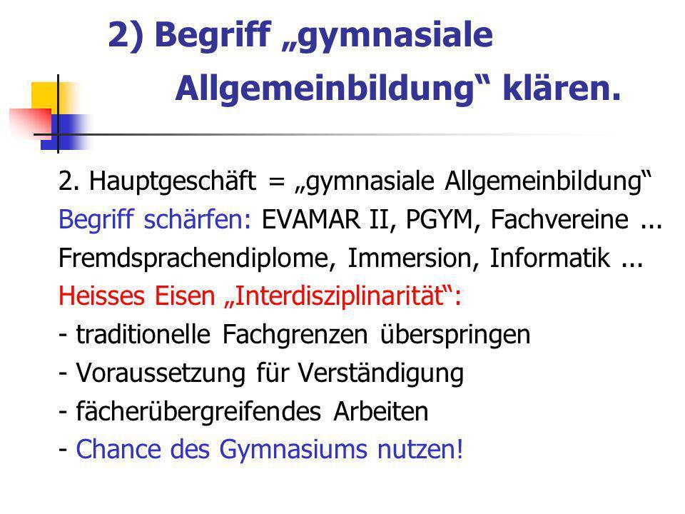 2) Begriff gymnasiale Allgemeinbildung klären. 2.