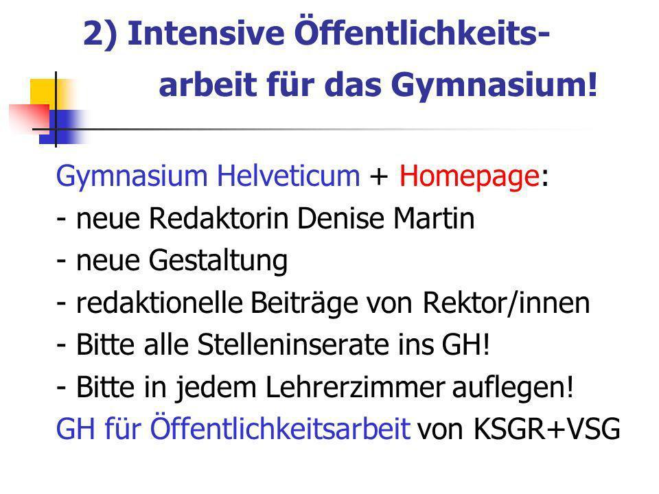 2) Intensive Öffentlichkeits- arbeit für das Gymnasium.