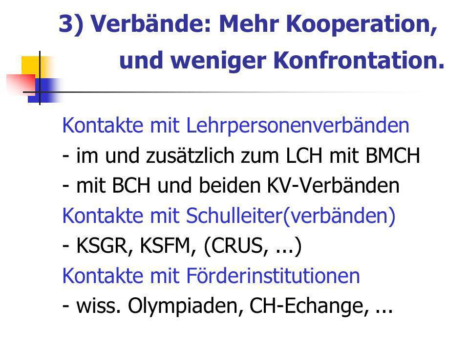 3) Verbände: Mehr Kooperation, und weniger Konfrontation.