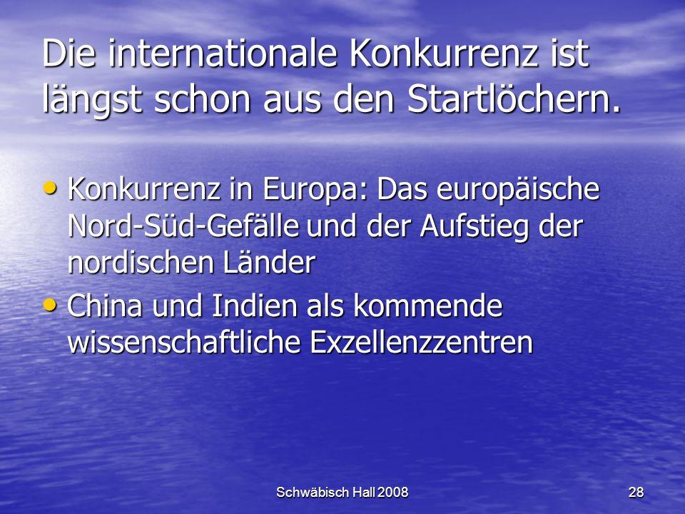 Schwäbisch Hall 200828 Die internationale Konkurrenz ist längst schon aus den Startlöchern.