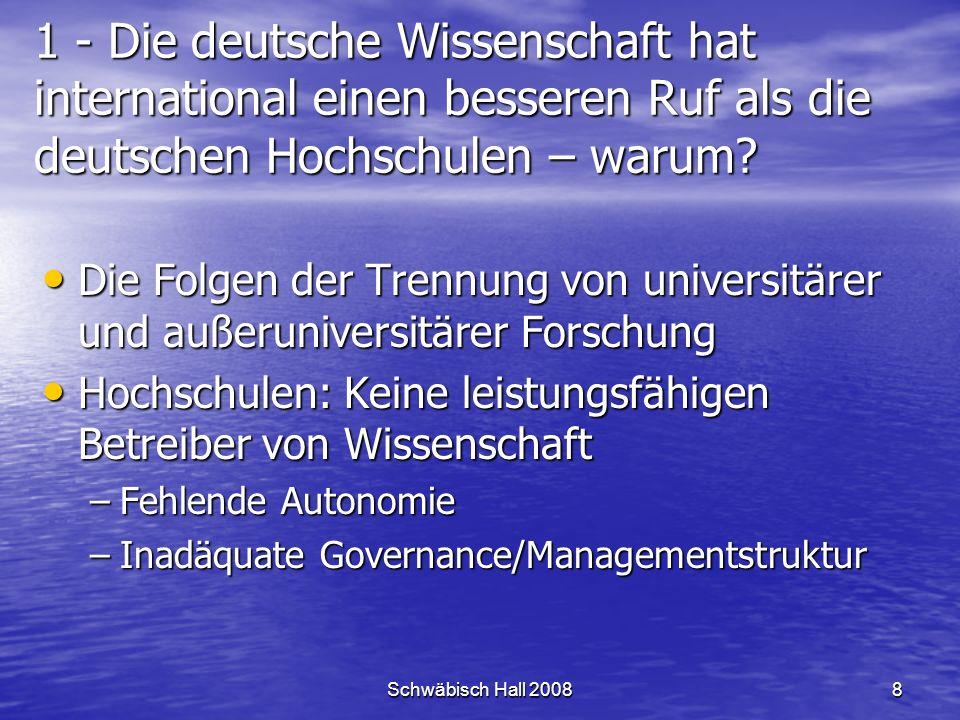 Schwäbisch Hall 20088 1 - Die deutsche Wissenschaft hat international einen besseren Ruf als die deutschen Hochschulen – warum.