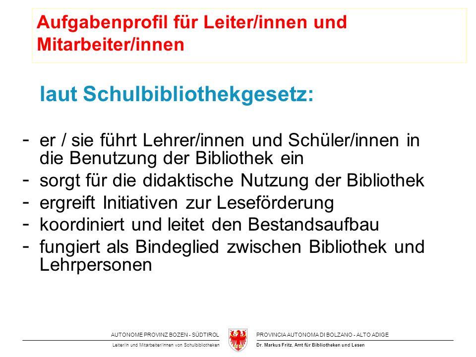 AUTONOME PROVINZ BOZEN - SÜDTIROLPROVINCIA AUTONOMA DI BOLZANO - ALTO ADIGE Dr.