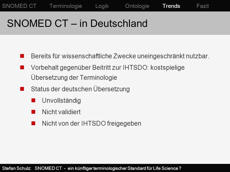 SNOMED CT – in Deutschland Bereits für wissenschaftliche Zwecke uneingeschränkt nutzbar. Vorbehalt gegenüber Beitritt zur IHTSDO: kostspielige Überset