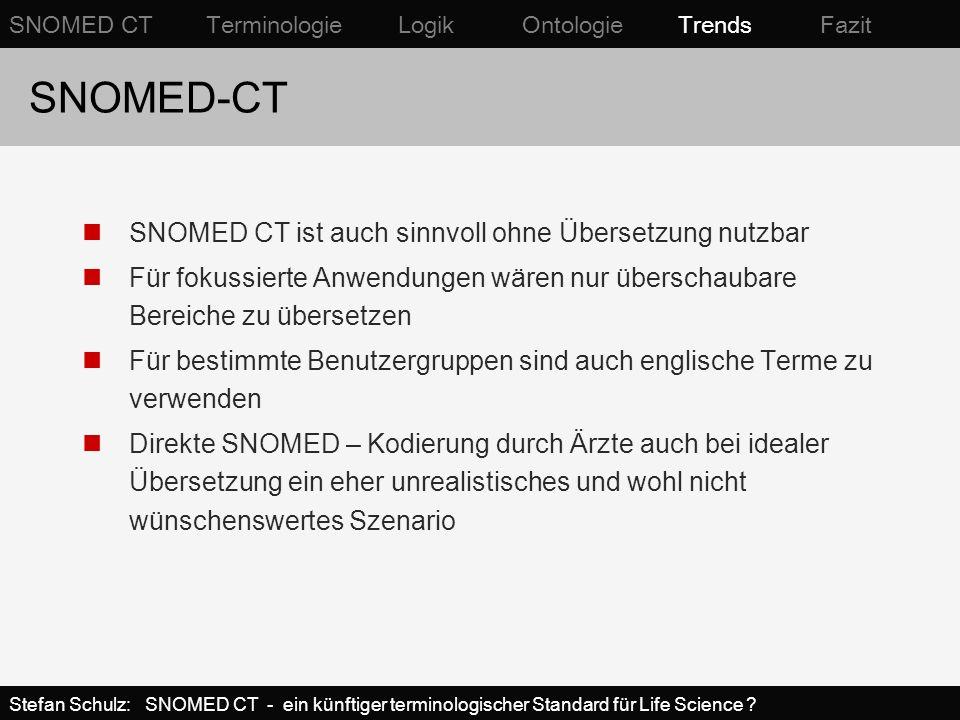 SNOMED-CT SNOMED CT ist auch sinnvoll ohne Übersetzung nutzbar Für fokussierte Anwendungen wären nur überschaubare Bereiche zu übersetzen Für bestimmt