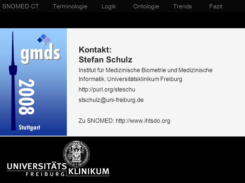 Kontakt: Stefan Schulz Institut für Medizinische Biometrie und Medizinische Informatik, Universitätsklinikum Freiburg http://purl.org/steschu stschulz