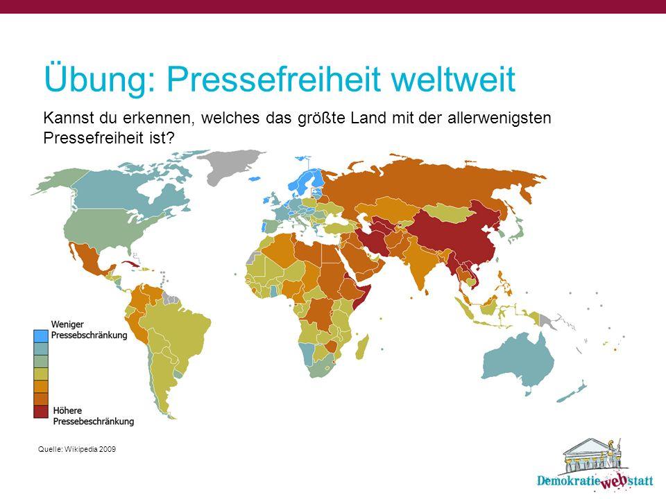 Übung: Pressefreiheit weltweit Kannst du erkennen, welches das größte Land mit der allerwenigsten Pressefreiheit ist? Quelle: Wikipedia 2009