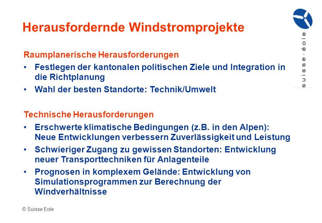 Herausfordernde Windstromprojekte Raumplanerische Herausforderungen Festlegen der kantonalen politischen Ziele und Integration in die Richtplanung Wah