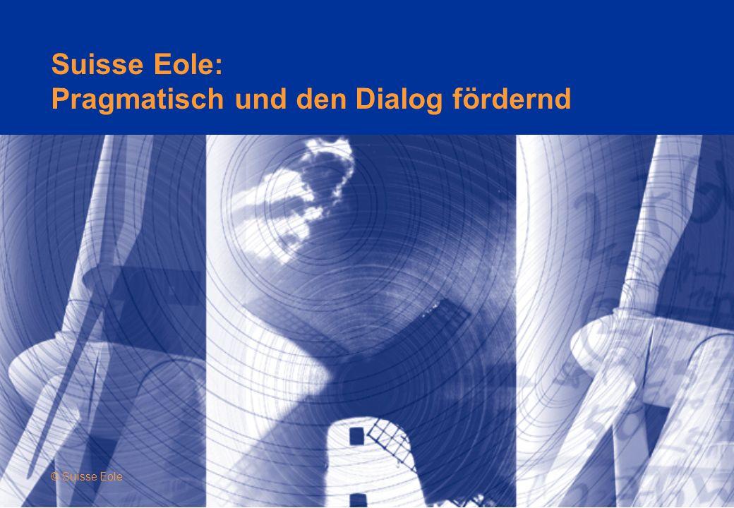 Suisse Eole: Pragmatisch und den Dialog fördernd © Suisse Eole