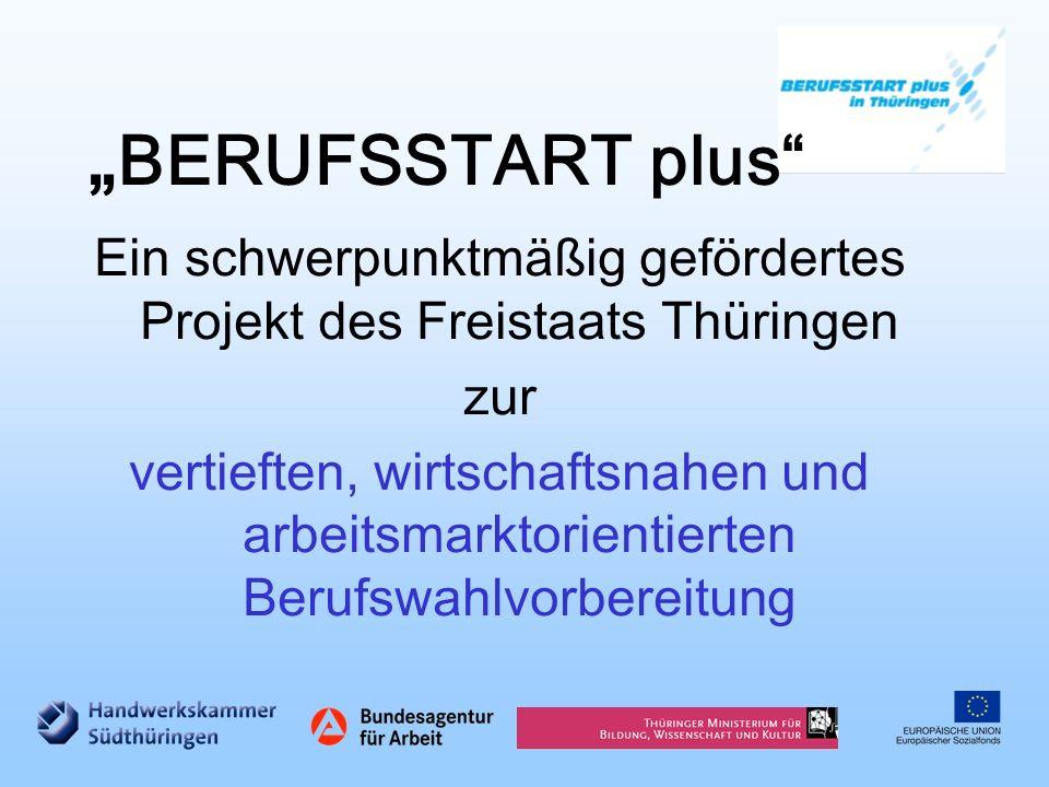 Ein schwerpunktmäßig gefördertes Projekt des Freistaats Thüringen zur vertieften, wirtschaftsnahen und arbeitsmarktorientierten Berufswahlvorbereitung