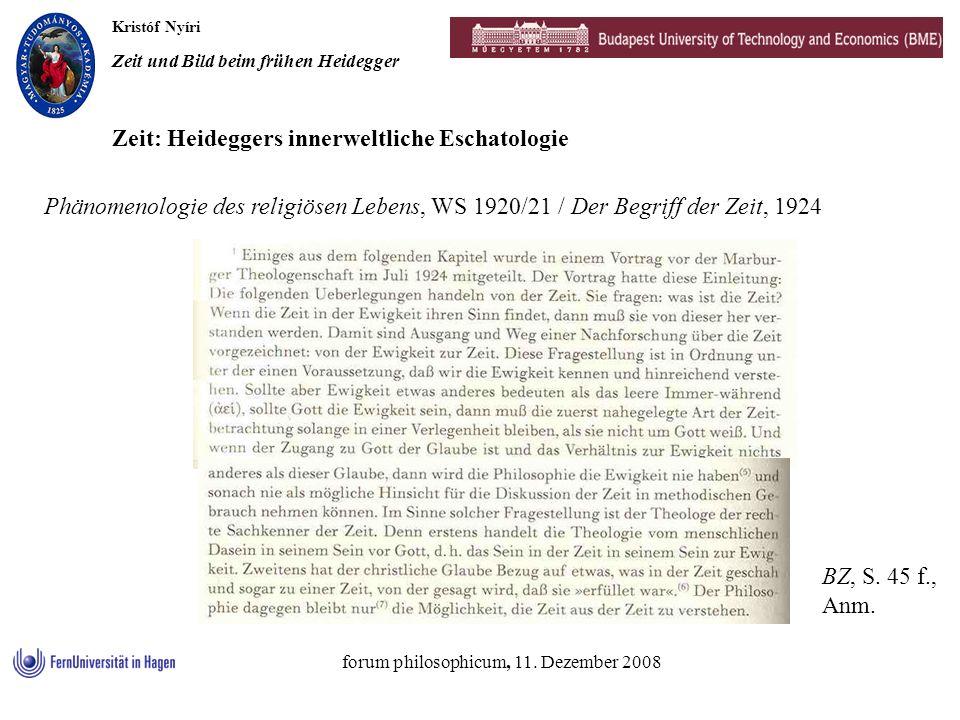 Kristóf Nyíri Zeit und Bild beim frühen Heidegger forum philosophicum, 11. Dezember 2008 Phänomenologie des religiösen Lebens, WS 1920/21 / Der Begrif