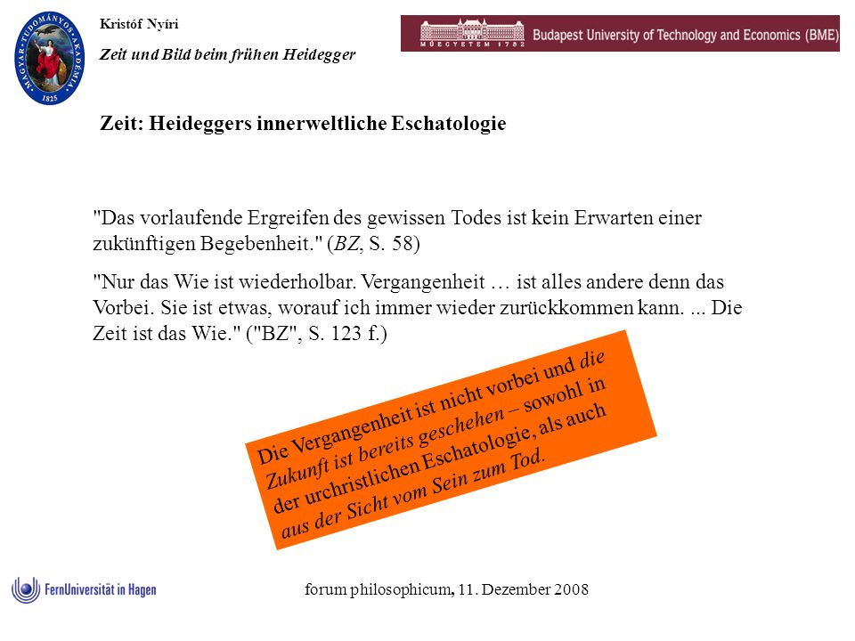 Kristóf Nyíri Zeit und Bild beim frühen Heidegger forum philosophicum, 11. Dezember 2008