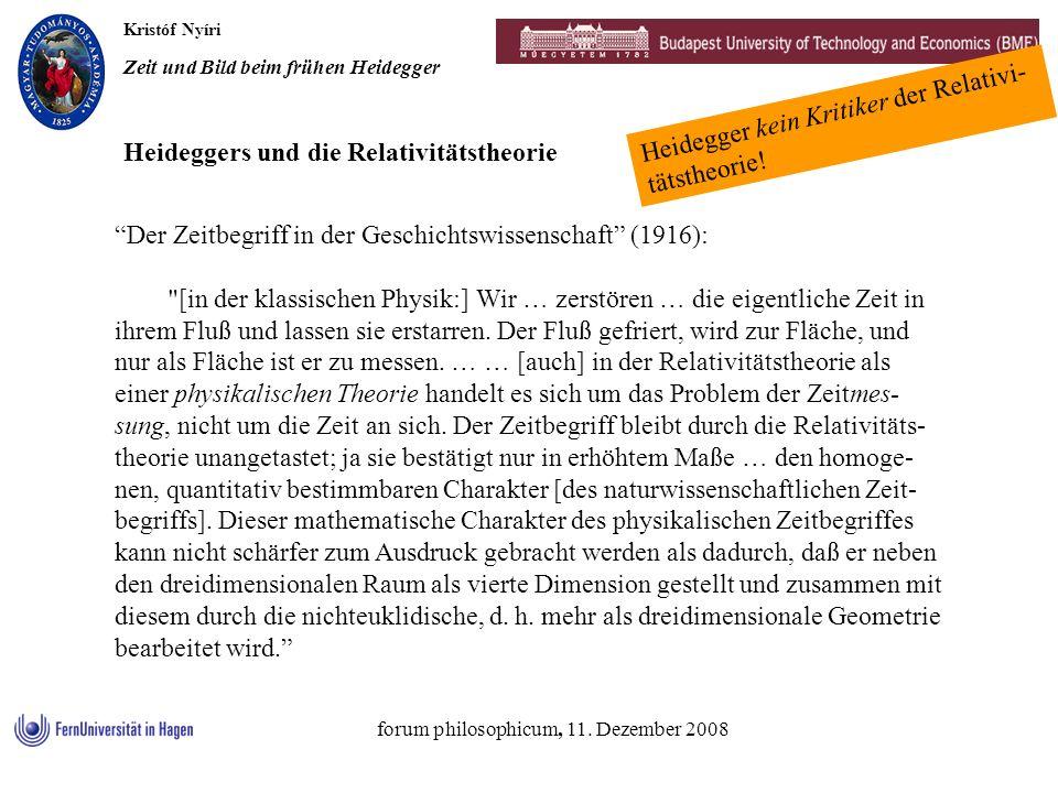 Kristóf Nyíri Zeit und Bild beim frühen Heidegger forum philosophicum, 11. Dezember 2008 Der Zeitbegriff in der Geschichtswissenschaft (1916):