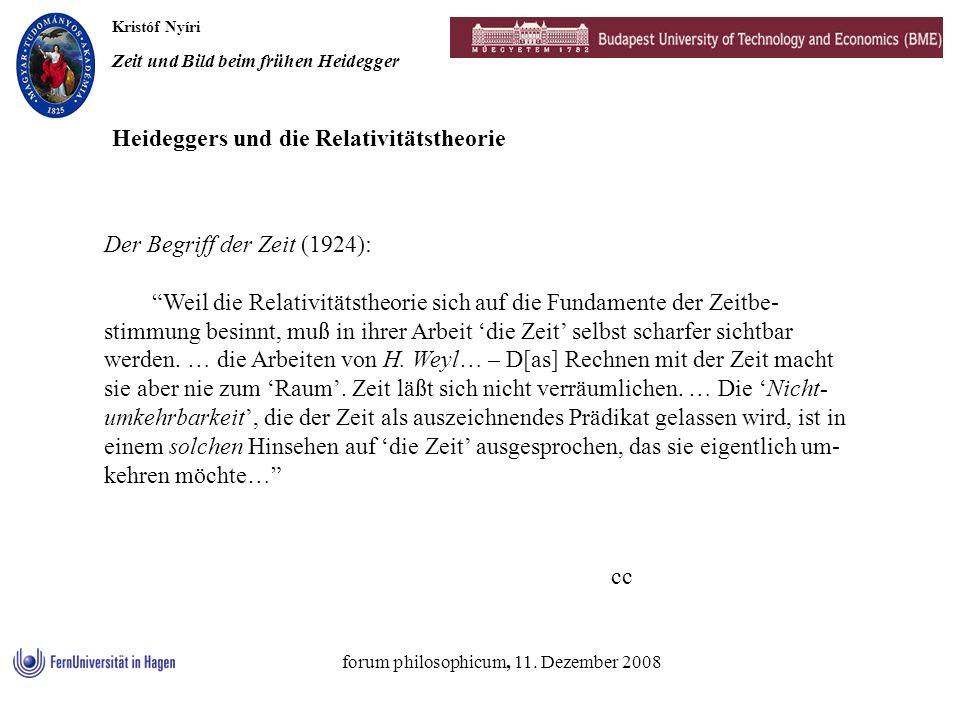 Kristóf Nyíri Zeit und Bild beim frühen Heidegger forum philosophicum, 11. Dezember 2008 Der Begriff der Zeit (1924): Weil die Relativitätstheorie sic