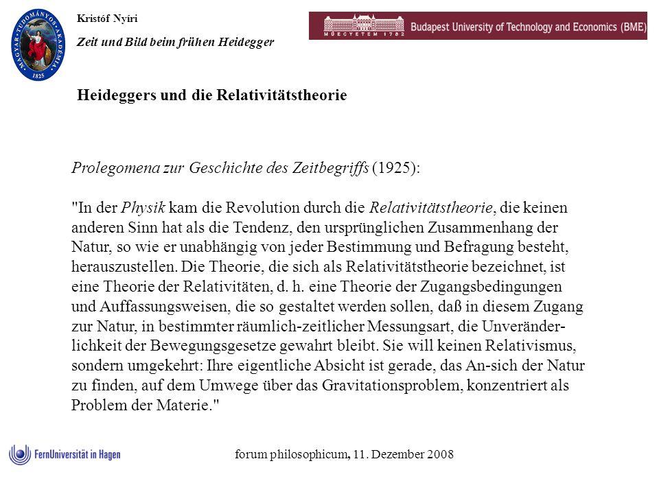 Kristóf Nyíri Zeit und Bild beim frühen Heidegger forum philosophicum, 11. Dezember 2008 Prolegomena zur Geschichte des Zeitbegriffs (1925):