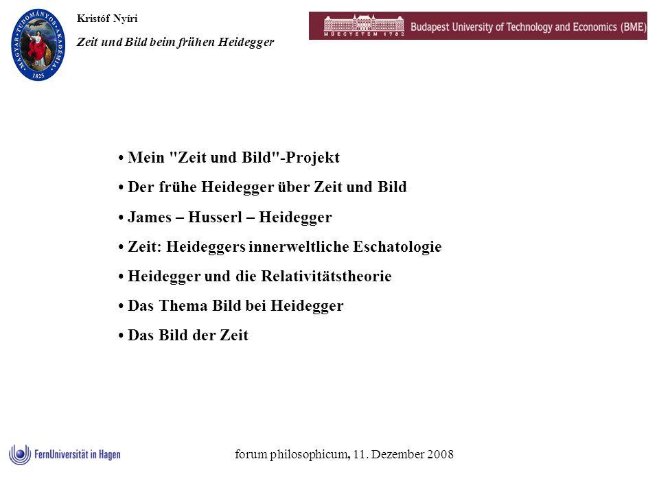 Kristóf Nyíri Zeit und Bild beim frühen Heidegger forum philosophicum, 11. Dezember 2008 Mein