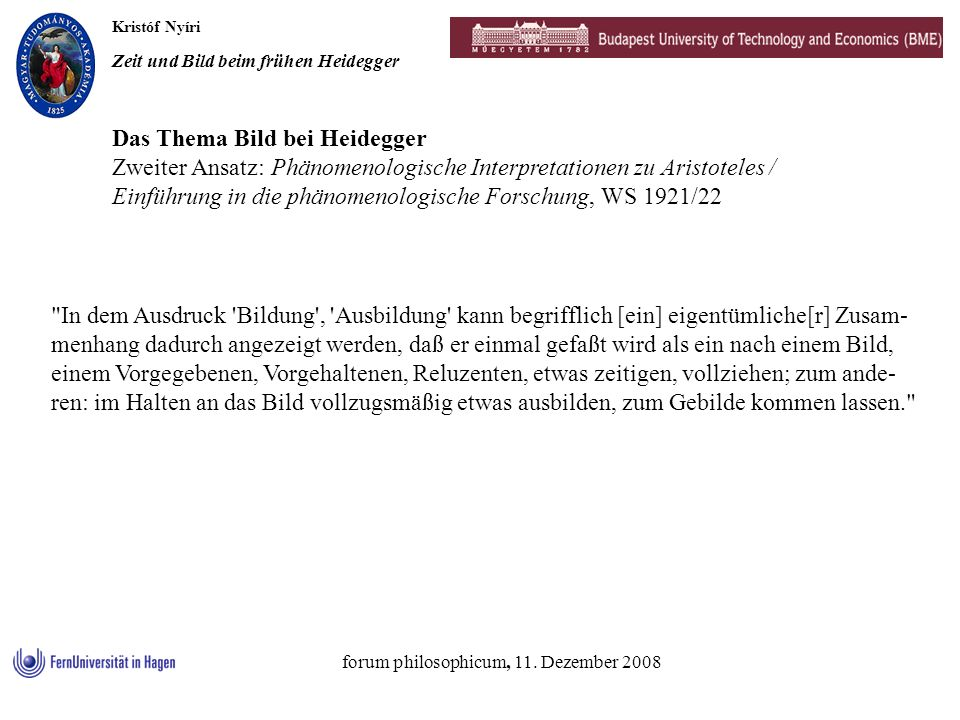 Kristóf Nyíri Zeit und Bild beim frühen Heidegger forum philosophicum, 11. Dezember 2008 Das Thema Bild bei Heidegger Zweiter Ansatz: Phänomenologisch