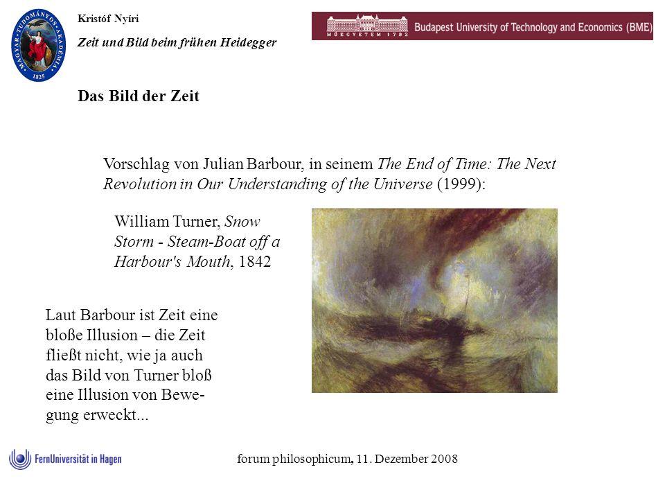 Kristóf Nyíri Zeit und Bild beim frühen Heidegger forum philosophicum, 11. Dezember 2008 Vorschlag von Julian Barbour, in seinem The End of Time: The