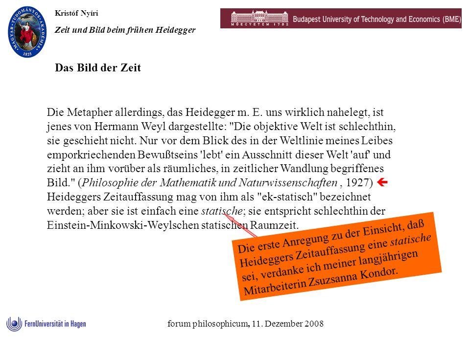 Kristóf Nyíri Zeit und Bild beim frühen Heidegger forum philosophicum, 11. Dezember 2008 Die Metapher allerdings, das Heidegger m. E. uns wirklich nah