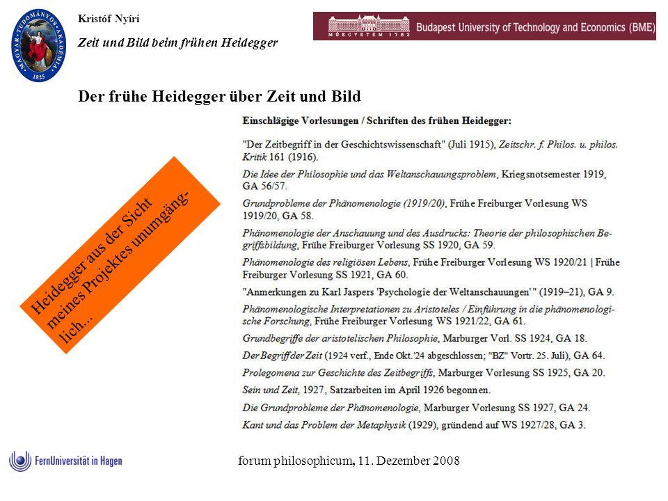 Kristóf Nyíri Zeit und Bild beim frühen Heidegger forum philosophicum, 11. Dezember 2008 Der frühe Heidegger über Zeit und Bild Heidegger aus der Sich