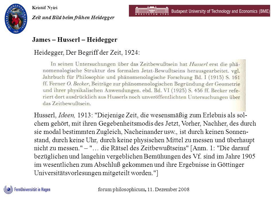 Kristóf Nyíri Zeit und Bild beim frühen Heidegger forum philosophicum, 11. Dezember 2008 James – Husserl – Heidegger Husserl, Ideen, 1913: