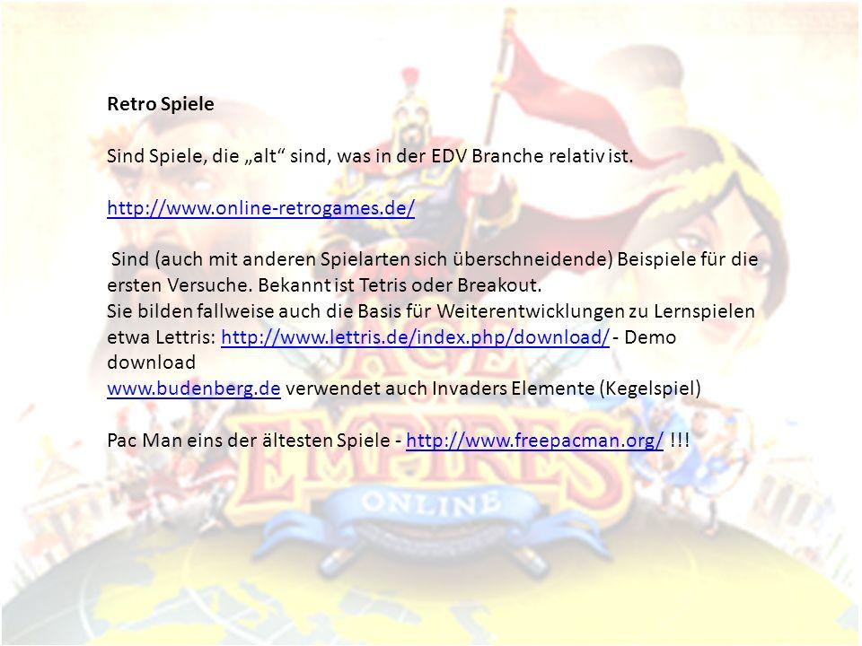Retro Spiele Sind Spiele, die alt sind, was in der EDV Branche relativ ist. http://www.online-retrogames.de/ Sind (auch mit anderen Spielarten sich üb